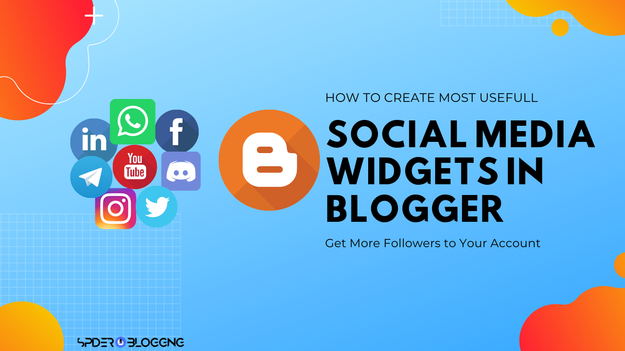 How To Create Most UseFul Social Widgets in Blogger | Spider Bloging