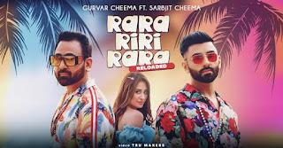 Rara Riri Rara Reloaded Lyrics in English - Gurvar Cheema | Sarbjit Cheema