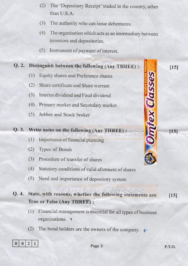 SP February 2019 Board Paper Solution given below.             Q. 1. A. Select the proper option from the options given below and rewrite the sentences:   (1) The _________ capital remains in business almost permanently.   (a) fixed  (b) working (c) borrowed  (2) A company must issue ________ shares.   (a) preference (b) bonus (c) equity  (3) If a share of Rs. 100 is issued at Rs. 110, it is to be issued at ________  (a) par (b) profit (c) premium  (4) The dividend is calculated and paid in ___________ capital.   (a) authorised (b) subscribed (c) paid-up   (5) An institution which regulates and controls the activities of the stock exchange is called _____________   (a) NSE (b) BSE (c) SEBI  (B) Match the correct pairs of words from group 'A' and group 'B'.    Group A Group B (a) Retained profits. (1) Share warrant holder (b) Small depositors (2) Borrowed capital  (c) Dividend coupon (3) Deposits less than Rs. 25000 (d) Returns on shares (4) Interest (e) Bear (5) Expects rise in price of security.   (6) Ploughing back of profit  (7) Expects fall in price of securities.   (8) Deposits less than Rs. 20,000.   (9) Share certificate holder  (10) Dividend   (C) Write a word / term/ phrase which can substitute each of the following statements. [5]  (1) The basic principles of business activities that aims at profit.   Ans. Profit maximization  (2) The 'Depository Receipt' traded in the country, other than U.S.A.   Ans. Global Depository Receipts. [GDR]  (3) The authority who can issue debentures.   Ans. Board of Directors.   (4) The organisation which acts as an intermediary between investors and depositories.   Ans. Depository Participant  (5) Instrument of payment of interest.   Ans. Interest Warrant.     Q. 2. Distinguish between the following (Any Three)   (1) Equity shares and Preference shares.   (2) Share certificate and Share warrant.  (3) Interim dividend and Final dividend.   (4) Primary market and Secondary Market.   (5) Jobber and Stock broker.    Q. 3. Write n