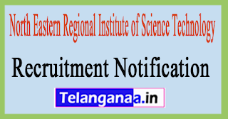 North Eastern Regional Institute of Science Technology NERIST Recruitment Notification 2017