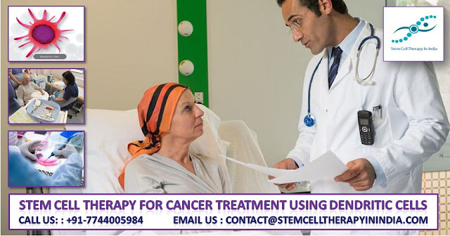 Stem Cell Therapy for Cancer Treatment using Dendritic Cells in India