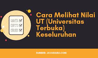 2 Cara Melihat Nilai UT (Universitas Terbuka) Terbaru 2020