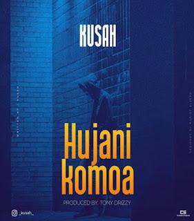 DOWNLOAD AUDIO | Kusah - Hujanikomoa  mp3