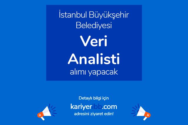 İstanbul Büyükşehir Belediyesi, Veri Analisti alımı yapacak. İBB Kariyer iş ilanı kriterleri neler? Detaylar kariyeribb.com'da!