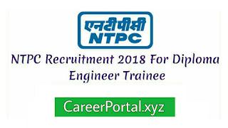 NTPC Recruitment 2018 - Diploma Engineer