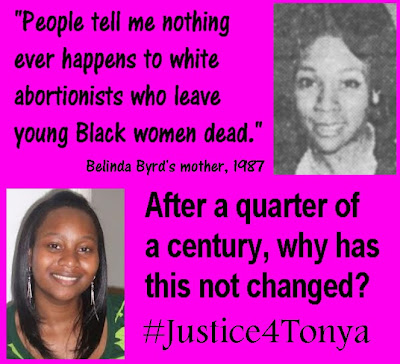 "People tell me nothing ever happens to white abortionists who leave young Black women dead."" Mattie Byrd, mother of Belinda Byrd. Why has this not changed? Justice4Tonya"