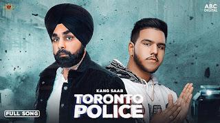 Toronto Police Lyrics Kang Saab