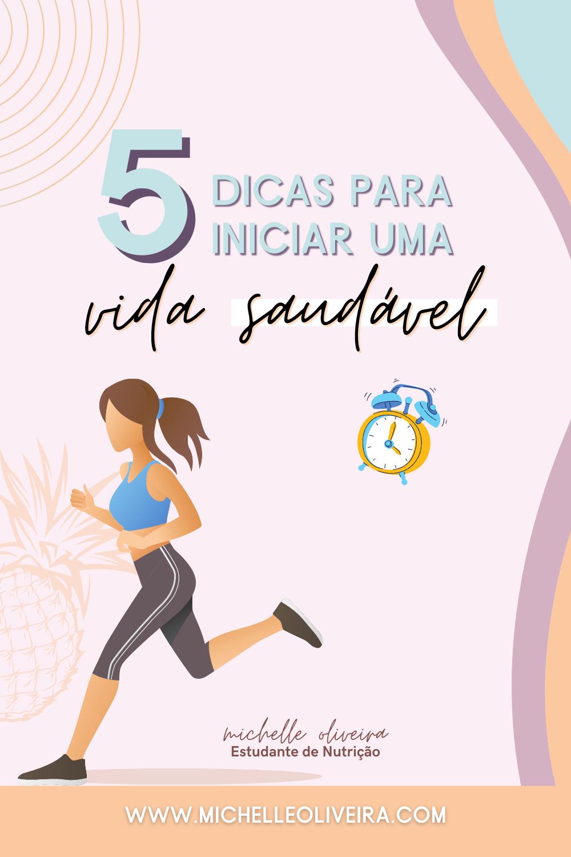 5 dicas para iniciar uma vida saudável