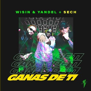 Ganas de Ti Lyrics - Wisin & Yandel & Sech
