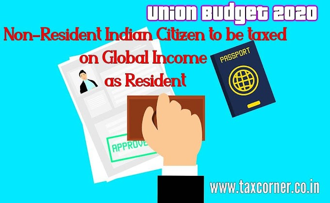 Non-Resident Indian Citizen to be taxed on Global Income as Resident