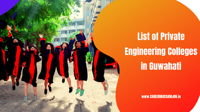Top 10 Private Engineering Institutions in Guwahati | Private Engg College In Ghy