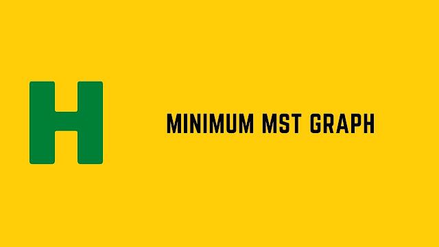 HackerRank Minimum MST Graph problem solution