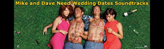 mike and dave need wedding dates soundtracks-mike ve dave ah bir sevgili yapsak muzikleri