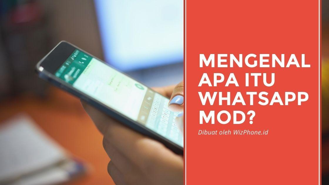 Apa Itu Whatsapp MOD? Apakah Aman Untuk Digunakan?