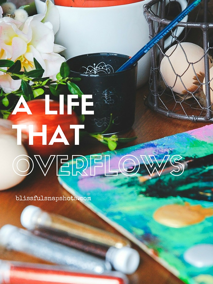 A Life That Overflows