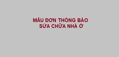 MẪU ĐƠN THÔNG BÁO SỬA CHỮA NHÀ Ở - LUẬT TÂN SƠN