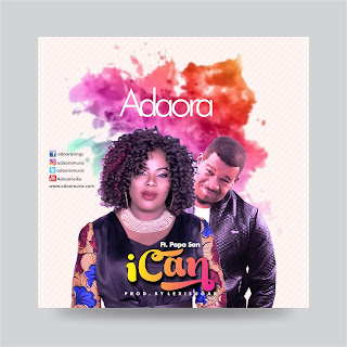 DOWNLOAD MP3: I CAN - ADAORA FEAT. PAPA SAN