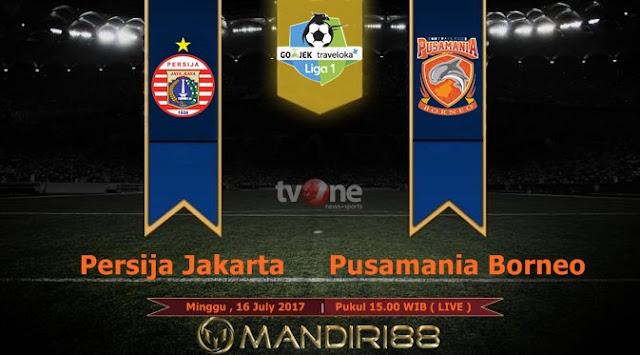 Prediksi Bola : Persija Jakarta Vs Pusamania Borneo FC , Minggu 16 July 2017 Pukul 15.00 WIB @ TVONE