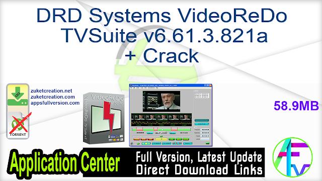 DRD Systems VideoReDo TVSuite v6.61.3.821a + Crack