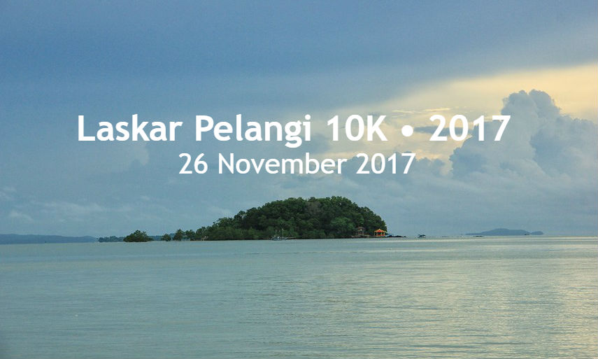 Laskar Pelangi 10K • 2017