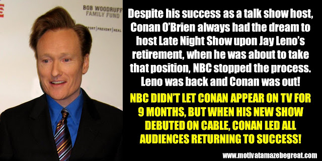 63 Successful People Who Failed: Conan O'Brien, Success Story, NBC, Jay Leno, conflict, 9 months, debut on cable, led all audiences