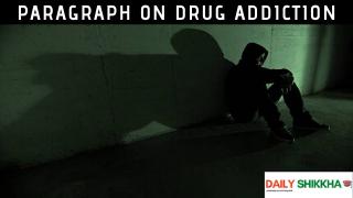 paragraph on Drug Addiction