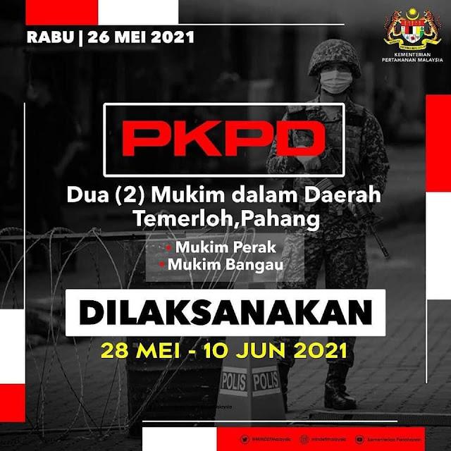 Mukim Perak Dan Bangau Dalam Daerah Temerloh Dikenakan PKPD Bermula 28 Mei Ini