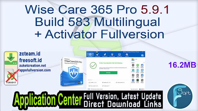 Wise Care 365 Pro 5.9.1 Build 583 Multilingual + Activator Fullversion