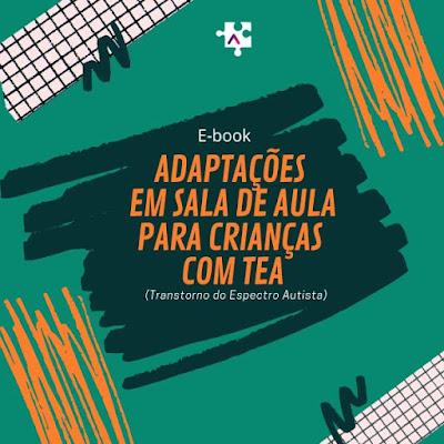 E-book Adaptações em Sala de Aula para crianças com TEA - Transtorno Do Espectro Autista