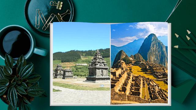 Dieng, Indonesia. Machu Picchu, Peru.