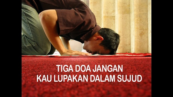 Bacalah 3 Doa Ini Ketika Sujud Terakhir Dalam Sholat, Manfaatnya Luar Biasa