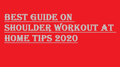 BEST GUIDE ON SHOULDER WORKOUT AT HOME TIPS 2020