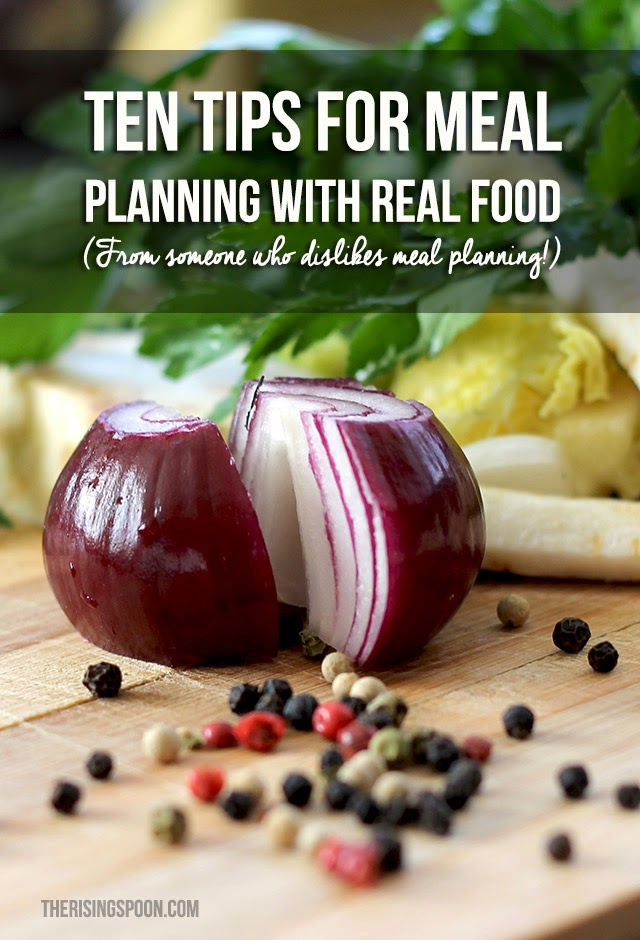 Ten Tips For Meal Planning with Real Food