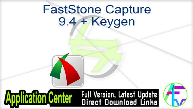 FastStone Capture 9.4 + Keygen