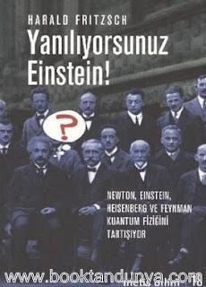 Harald Fritzsch - Yanılıyorsunuz Einstein! (Newton, Einstein, Heisenberg ve Feynman Kuantum Fiziğini Tartışıyor)