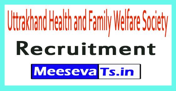Uttrakhand Health and Family Welfare Society UKHFWS Recruitment