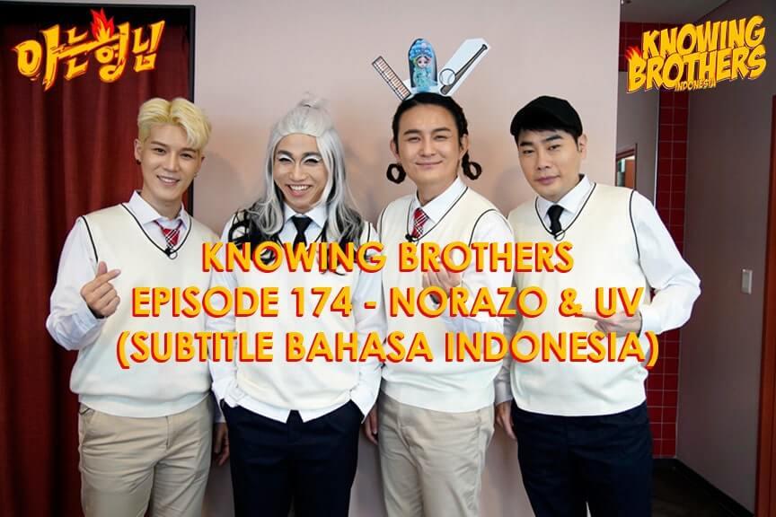 Nonton streaming online & download Knowing Bros eps 174 bintang tamu Norazo & UV subtitle bahasa Indonesia