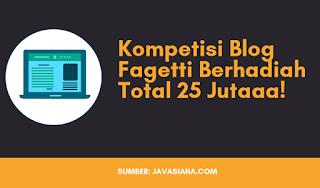 Kompetisi Blog Fagetti Berhadiah Total 25 Juta Rupiah