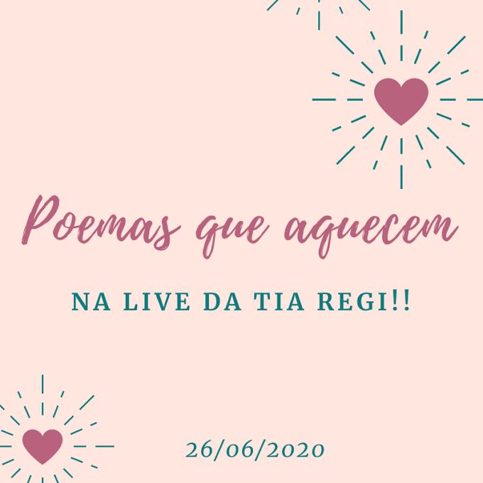 Poemas que aquecem, na Live da Tia Regi!