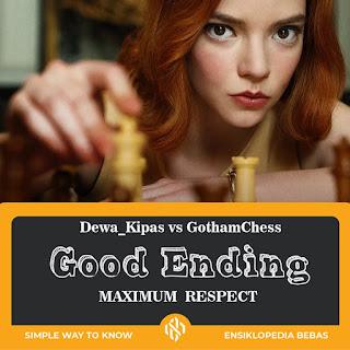 Akhir dari pertandingan Dewa_Kipas VS GothamChess