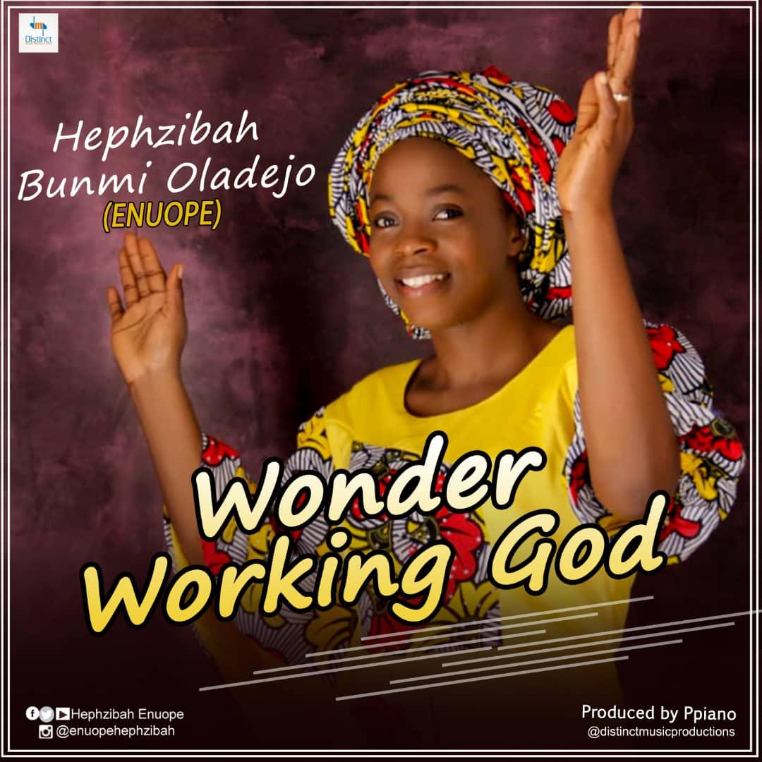 Download Music: Wonder Working God – Hephzibah Bunmi Oladejo (Enuope)