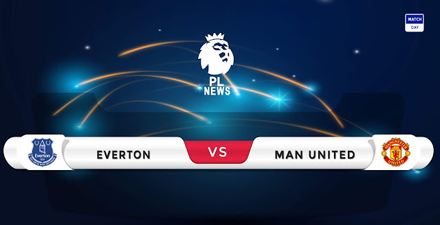 Everton vs Manchester United Prediction & Match Preview