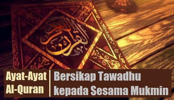 Ayat Alquran Tentang Bersikap Tawadhu Terhadap Sesama Mukmin