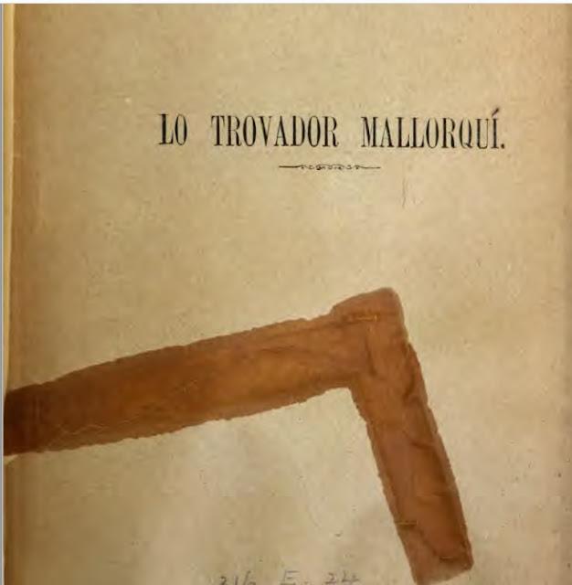 Lo Trovador Mallorquí.  El Trovador Mallorquín.  Poesías escritas en mallorquín literario. Acompañadas de versión castellana; por D. José Taronjí.