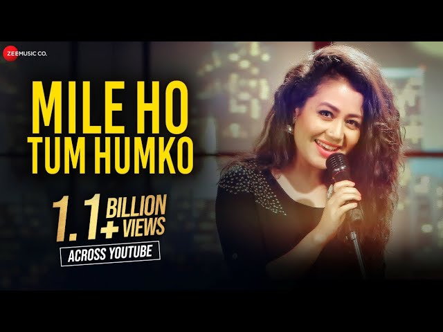 Mile Ho Tum Humko Lyrics - Neha Kakkar