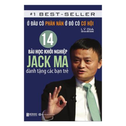 14 Bài Học Khởi Nghiệp Jack Ma Dành Tặng Các Bạn Trẻ: Ở Đâu Có Phàn Nàn Ở Đó Có Cơ Hội ebook PDF EPUB AWZ3 PRC MOBI