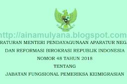 Permenpan RB No 48 [Tahun] 2018 (Tentang) Jabatan Fungsional PEMERIKSA KEIMIGRASIAN