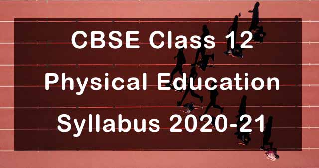 CBSE Class 12 Physical Education Syllabus 2020-21