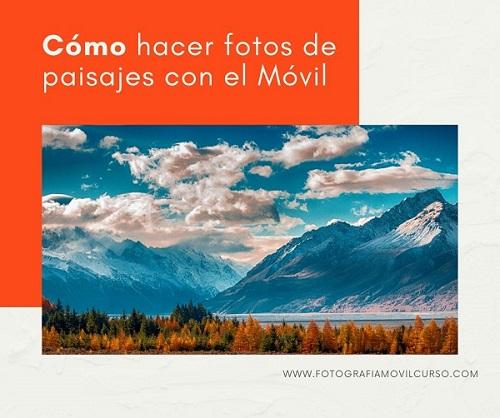 Còmo hacer fotos de paisajes con el Móvil
