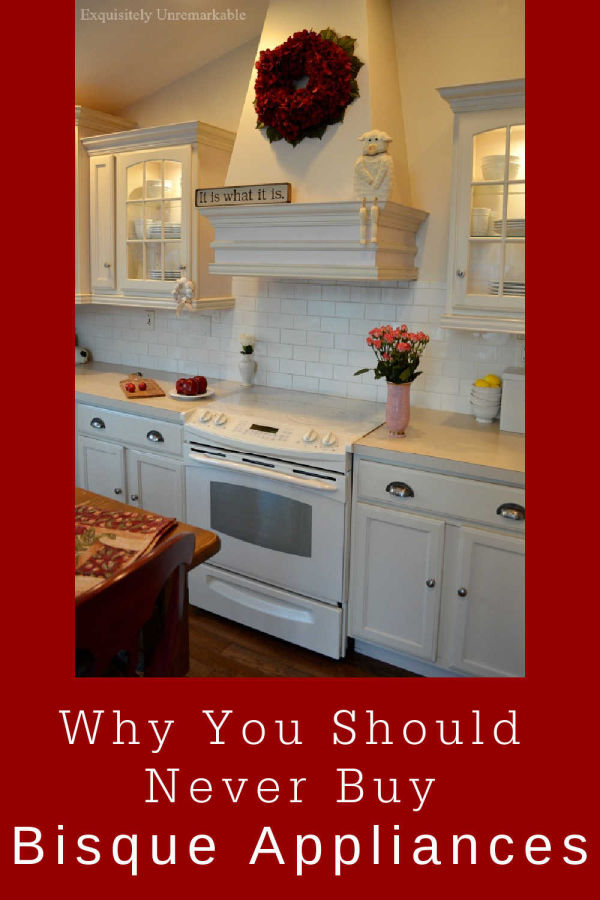 Why You Should Never Buy Bisque Appliances text over bisque kitchen